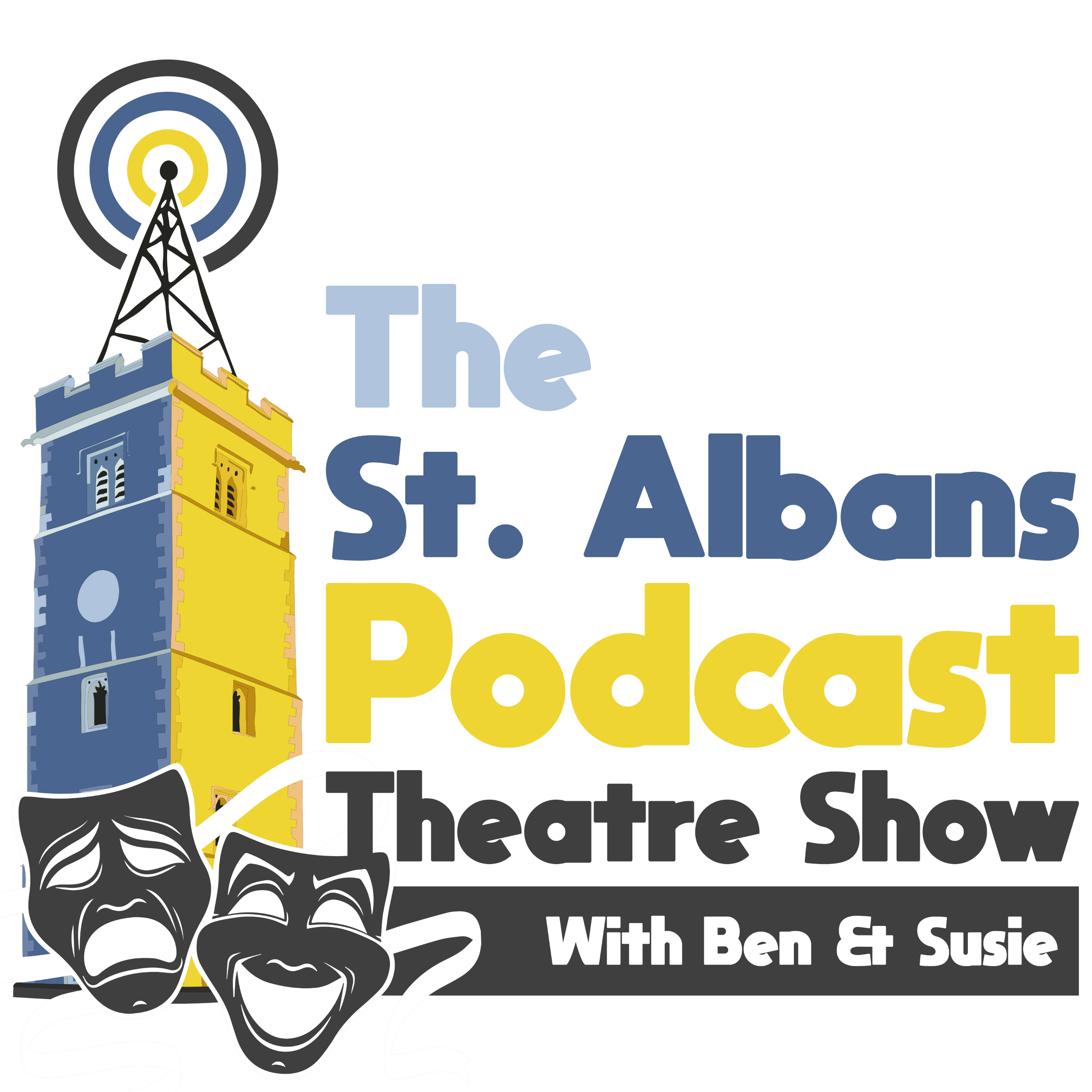 St Albans Podcast:  Theatre Show with Ben & Susie
